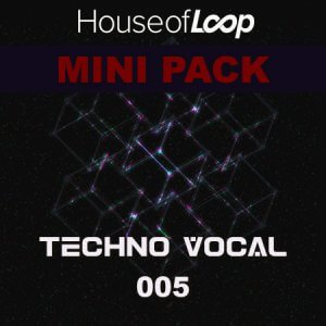 Mini Pack Techno Vocal 005 - House Of Loop