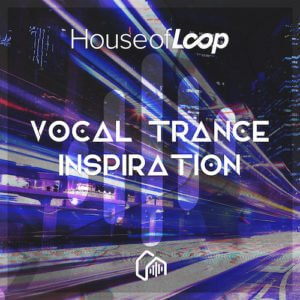 Vocal Trance Inspiration - House Of Loop